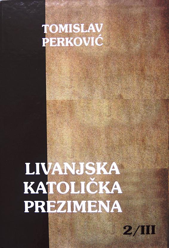 Tomislav Perković - Livanjska katolička prezimena 2/3