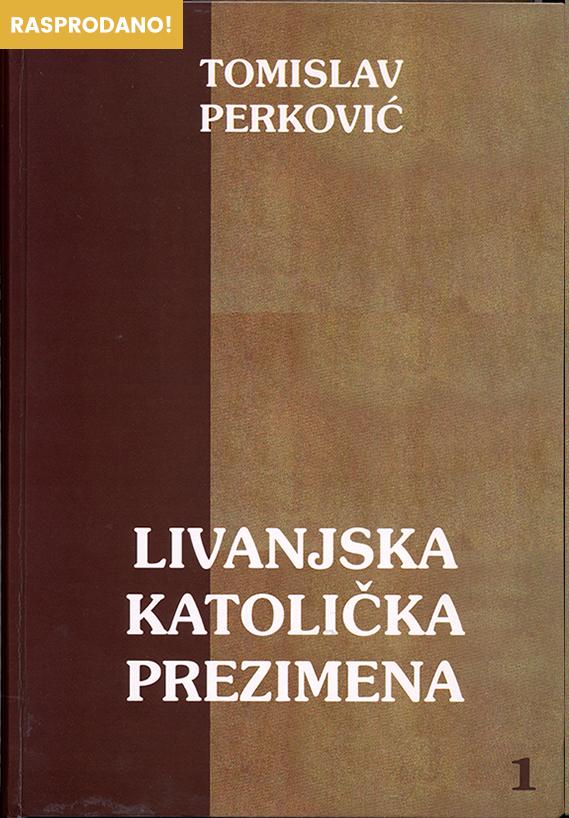 Tomislav Perković - Livanjska katolička prezimena 1