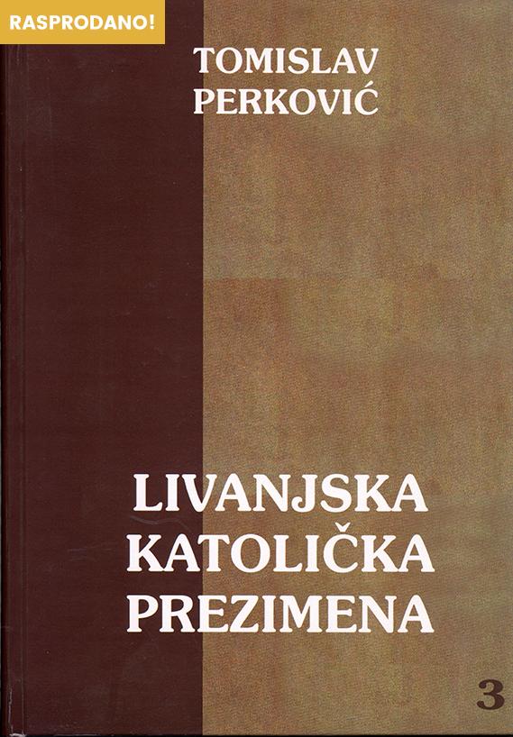 Tomislav perković -- Livanjska katolička prezimena 3