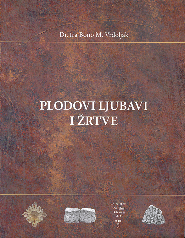 Plodovi ljubavi i žrtve, dr.fra Bono M. Vrdoljak