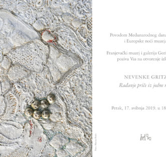 Međunarodni dani muzeja i Europska noć muzeja; Nevenka Gritz Rađanje priče iz jedne niti